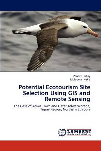Potential Ecotourism Site Selection Using GIS and Remote Sensing (Paperback)