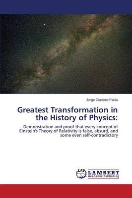Greatest Transformation in the History of Physics (Paperback)