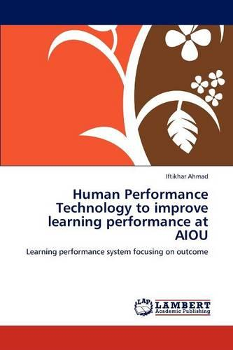 Human Performance Technology to Improve Learning Performance at Aiou (Paperback)