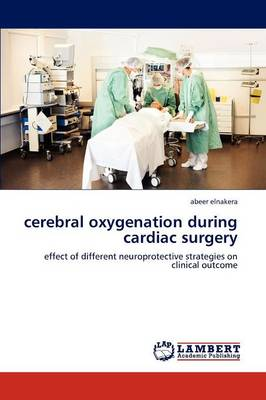 Cerebral Oxygenation During Cardiac Surgery (Paperback)