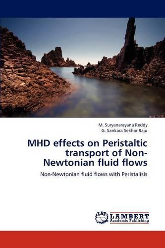 Mhd Effects on Peristaltic Transport of Non-Newtonian Fluid Flows (Paperback)