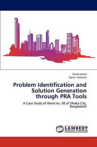 Problem Identification and Solution Generation Through Pra Tools (Paperback)