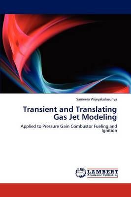Transient and Translating Gas Jet Modeling (Paperback)
