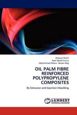 Oil Palm Fibre Reinforced Polypropylene Composites (Paperback)