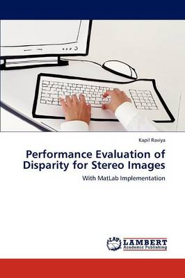 Performance Evaluation of Disparity for Stereo Images (Paperback)