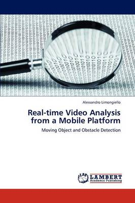 Real-Time Video Analysis from a Mobile Platform (Paperback)