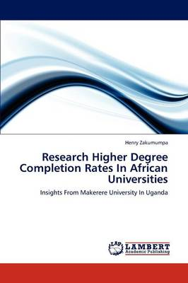 Research Higher Degree Completion Rates in African Universities (Paperback)