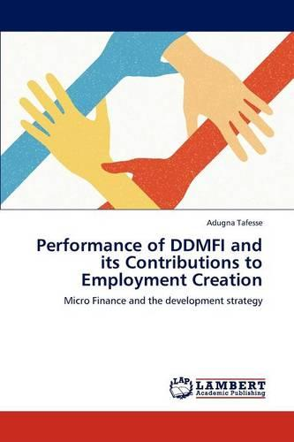 Performance of Ddmfi and Its Contributions to Employment Creation (Paperback)