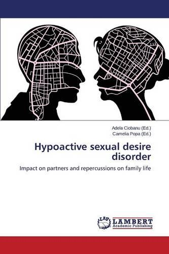 Hypoactive Sexual Desire Disorder (Paperback)