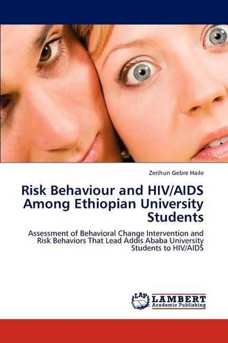 Risk Behaviour and HIV/AIDS Among Ethiopian University Students (Paperback)