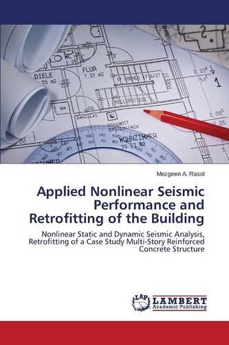 Applied Nonlinear Seismic Performance and Retrofitting of the Building (Paperback)