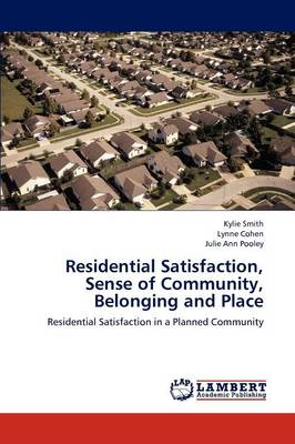 Residential Satisfaction, Sense of Community, Belonging and Place (Paperback)