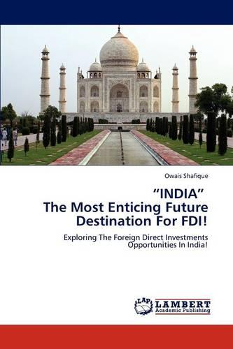 India the Most Enticing Future Destination for FDI! (Paperback)