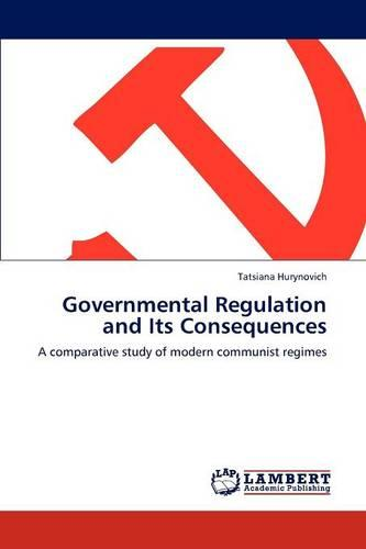 Governmental Regulation and Its Consequences (Paperback)