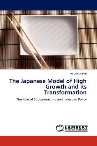 The Japanese Model of High Growth and Its Transformation (Paperback)
