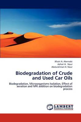 Biodegradation of Crude and Used Car Oils (Paperback)