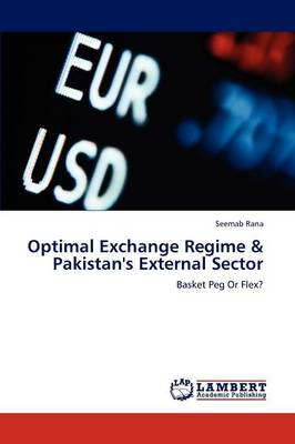 Optimal Exchange Regime & Pakistan's External Sector (Paperback)