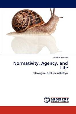 Normativity, Agency, and Life (Paperback)