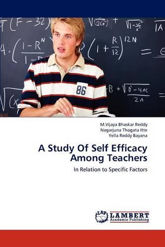 A Study of Self Efficacy Among Teachers (Paperback)