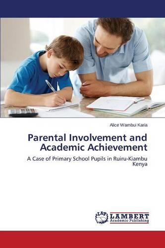 Parental Involvement and Academic Achievement (Paperback)