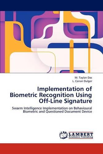 Implementation of Biometric Recognition Using Off-Line Signature (Paperback)