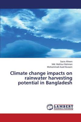 Climate Change Impacts on Rainwater Harvesting Potential in Bangladesh (Paperback)