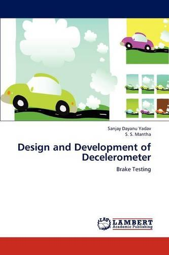 Design and Development of Decelerometer (Paperback)