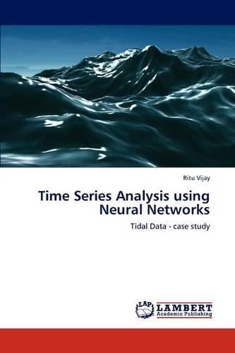 Time Series Analysis Using Neural Networks (Paperback)