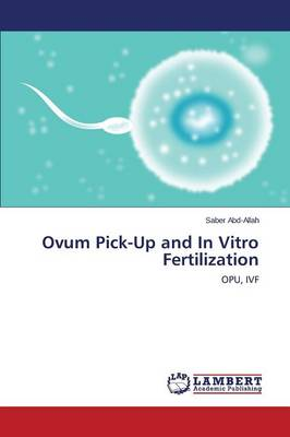 Ovum Pick-Up and in Vitro Fertilization (Paperback)