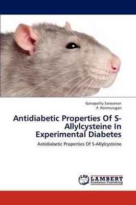 Antidiabetic Properties of S-Allylcysteine in Experimental Diabetes (Paperback)