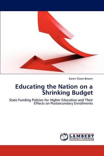 Educating the Nation on a Shrinking Budget (Paperback)