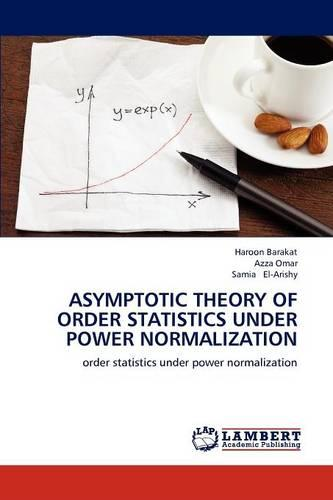 Asymptotic Theory of Order Statistics Under Power Normalization (Paperback)