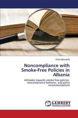 Noncompliance with Smoke-Free Policies in Albania (Paperback)