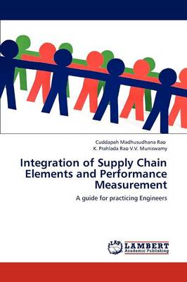 Integration of Supply Chain Elements and Performance Measurement (Paperback)