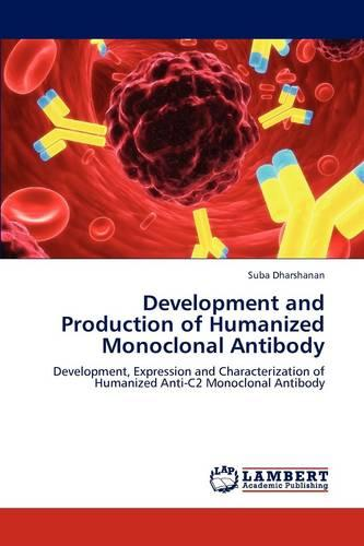 Development and Production of Humanized Monoclonal Antibody (Paperback)