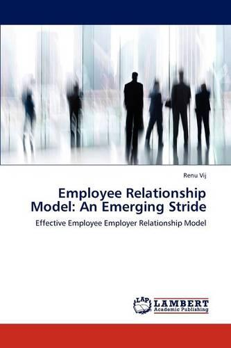 Employee Relationship Model: An Emerging Stride (Paperback)