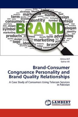 Brand-Consumer Congruence Personality and Brand Quality Relationships (Paperback)