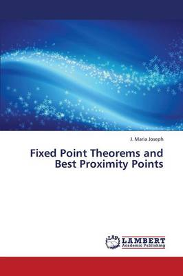 Fixed Point Theorems and Best Proximity Points (Paperback)