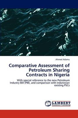 Comparative Assessment of Petroleum Sharing Contracts in Nigeria (Paperback)