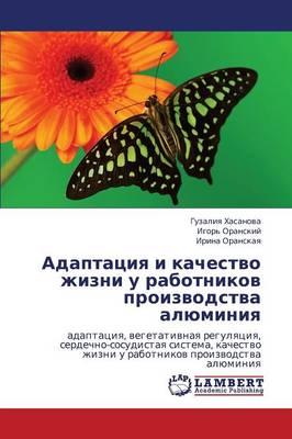 Adaptatsiya I Kachestvo Zhizni U Rabotnikov Proizvodstva Alyuminiya (Paperback)