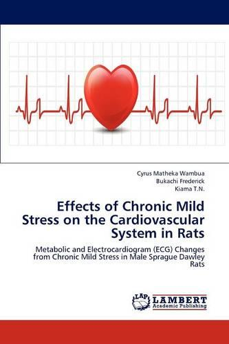 Effects of Chronic Mild Stress on the Cardiovascular System in Rats (Paperback)