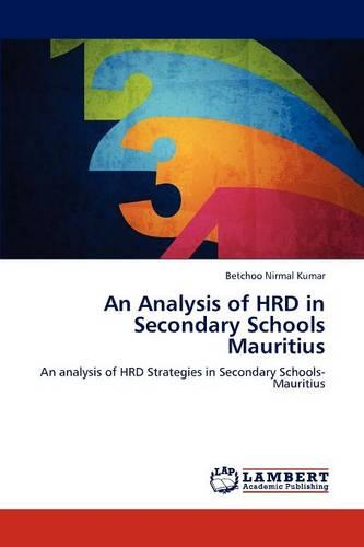 An Analysis of Hrd in Secondary Schools Mauritius (Paperback)