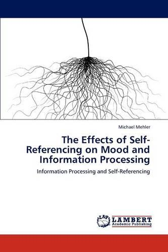 The Effects of Self-Referencing on Mood and Information Processing (Paperback)