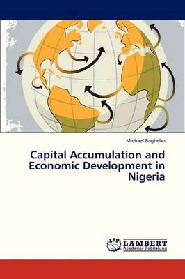 Capital Accumulation and Economic Development in Nigeria (Paperback)