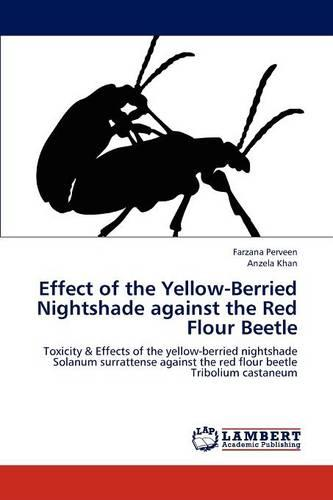 Effect of the Yellow-Berried Nightshade Against the Red Flour Beetle (Paperback)