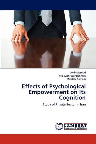 Effects of Psychological Empowerment on Its Cognition (Paperback)