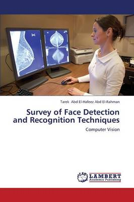 Survey of Face Detection and Recognition Techniques (Paperback)