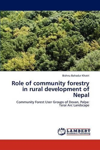 Role of Community Forestry in Rural Development of Nepal (Paperback)
