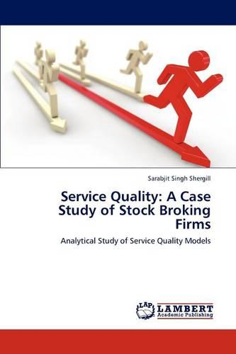 Service Quality: A Case Study of Stock Broking Firms (Paperback)
