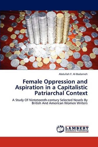 Female Oppression and Aspiration in a Capitalistic Patriarchal Context (Paperback)
